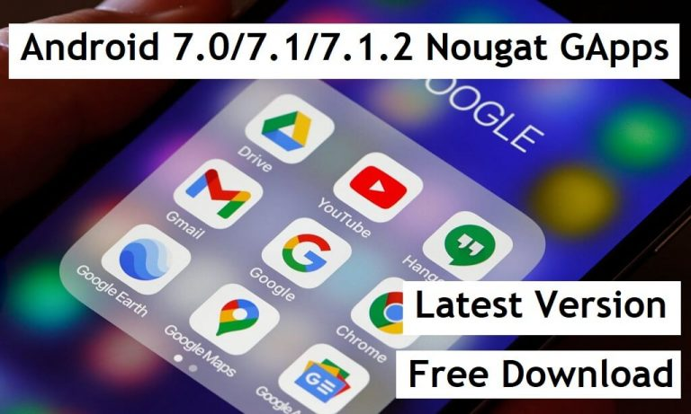 Download Android 7.0/7.1/7.1.2 Nougat GApps Latest Free [Updated 2021]