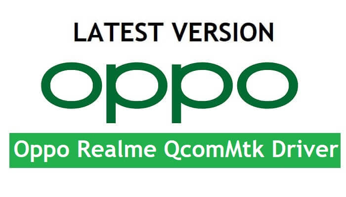 Oppo Realme QcomMtk Driver Latest New Version Free Download