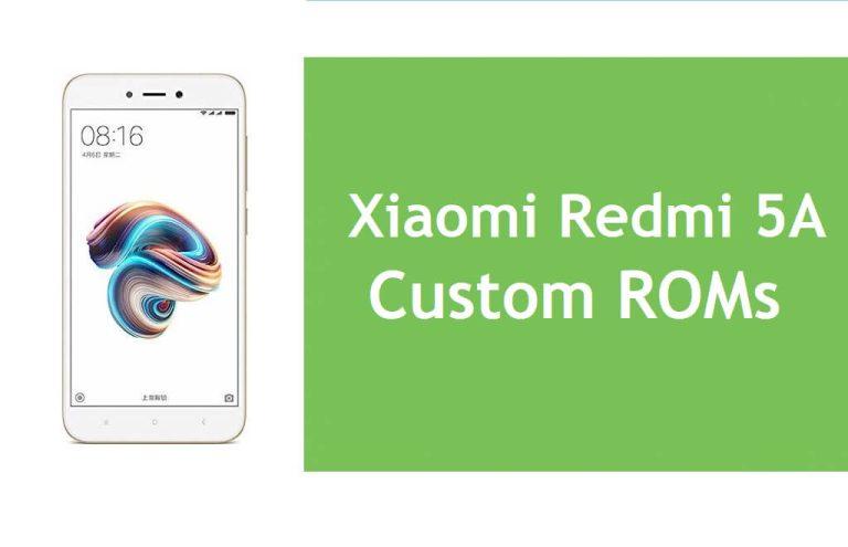 Best Xiaomi Redmi 5A Custom ROMs Free Download Install Via TWRP